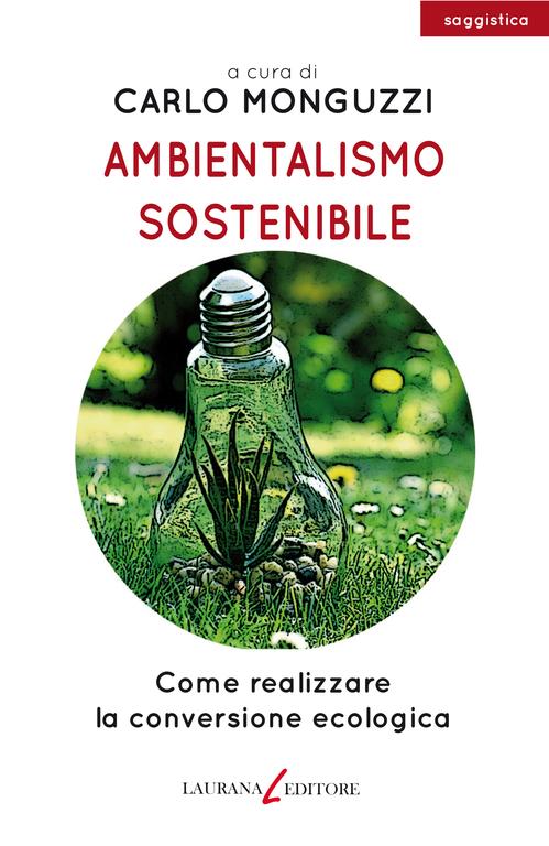 """Chiaccherata con l'autore:""""Ambientalismo sostenibile""""  di Carlo Monguzzi"""